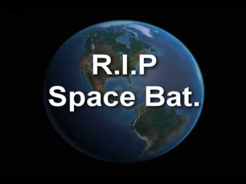 Space Bat Video