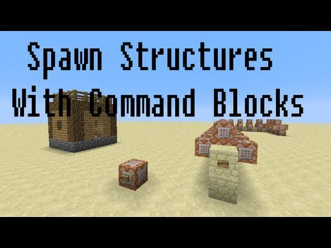 Minecraft 1.7: Spawn Structures With Command Blocks