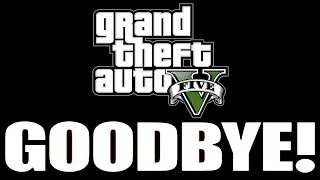 GTA 5 WONT BE THE SAME AFTER THIS.. (goodbye)
