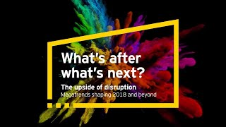 What's after what's next?  Megatrends shaping 2018 and beyond:  Behavioral design