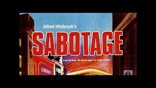 ALFRED HITCHCOCK: Sabotage (Full Length CLASSIC Movie, Full Feature Film) *full movies for free*