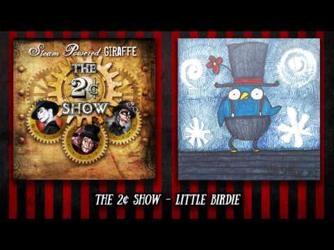 Steam Powered Giraffe Little Birdie new videos