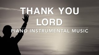 Thank You Lord 1 Hour Peaceful Piano Music Worship Music Meditation Music Reflection Music