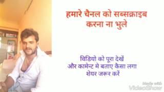 Khesari Lal new video 2017 full HD