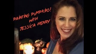 Painting Pumpkins with Jessica Henry
