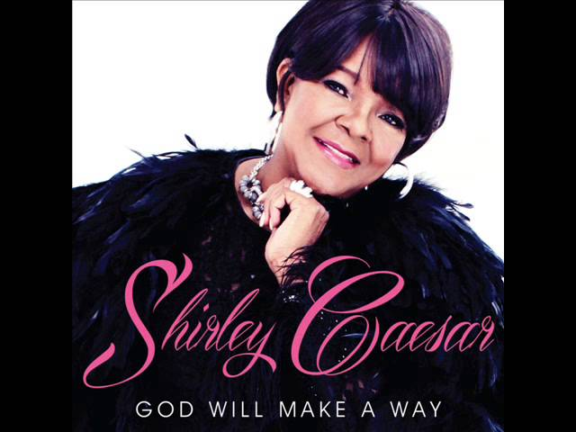 Shirley Caesar - God Will Make A Way (AUDIO)
