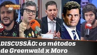 Morning 40 graus: os métodos de Glenn Greenwald e Sergio Moro