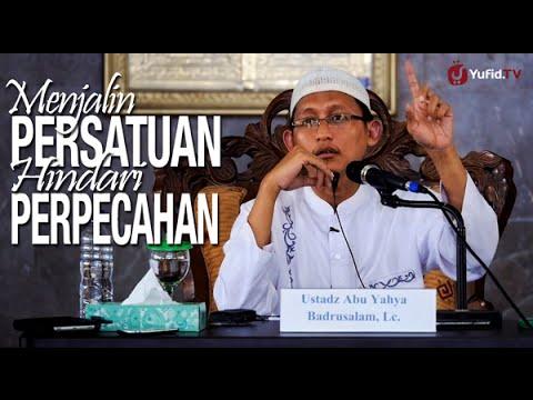 Ceramah Islam: Menjalin Persatuan Hindari Perpecahan - Ustadz Badru Salam, Lc