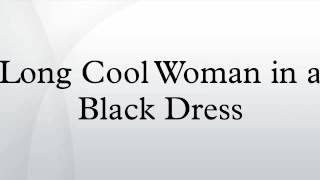 Long Cool Woman in a Black Dress