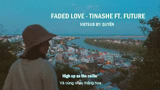 [Lyrics + Vietsub] FADED LOVE - Tinashe ft. Future