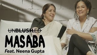 Masaba Unblushed Feat. Neena Gupta