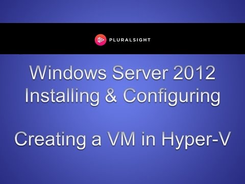 Creating a Virtual Machine in Windows Server 2012 Hyper-V