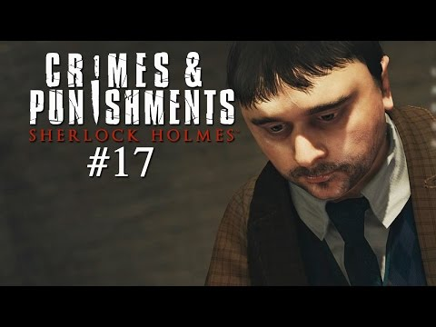 Let's Play Sherlock Holmes: Crimes & Punishments #17 - Das Verhör