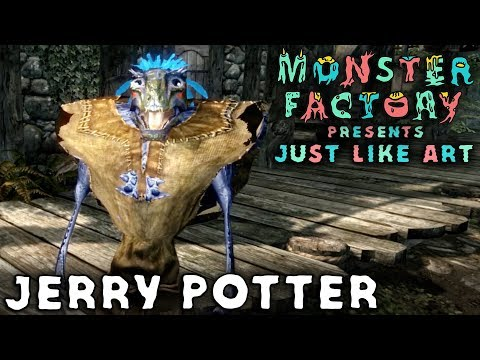 Monster Factory Presents: Just Like Art — JERRY POTTER