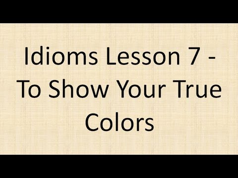 Idioms Lesson 7 - To Show Your True Colors