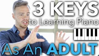 Download Lagu The 3 Keys to Learning Piano as an Adult Gratis STAFABAND