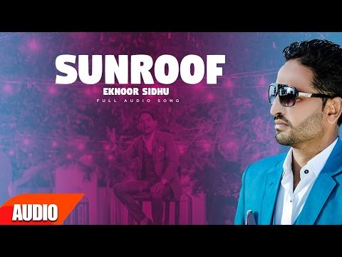 Sunroof (Full Audio Song) | Eknoor Sidhu | Latest Punjabi Song 2017 | Speed Records