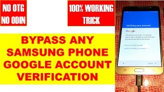 Bypass Samsung Google Account Verification   No ODIN, OTG  No flash - Works 100% for All models