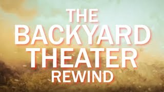 The Backyard Theater Rewind - At the Grand Cinema