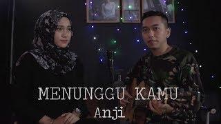 Anji - Menunggu Kamu Cover by Cantik feat Pria