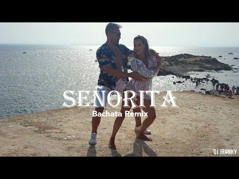 Shawn Mendes, Camila Cabello - Señorita (DJ Tronky Bachata Remix) OFFICIAL VIDEO 2019