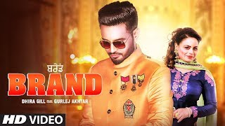 Brand: Dhira Gill, Gurlej Akhtar (Full Song) Harry-Sharan | Nishan Hans | Latest Punjabi Songs 2019
