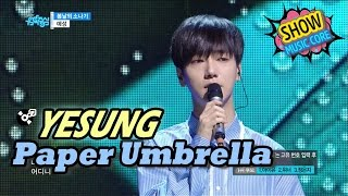 [Comeback Stage] YESUNG - Paper Umbrella, 예성 - 봄날의 소나기 Show Music core 20170422