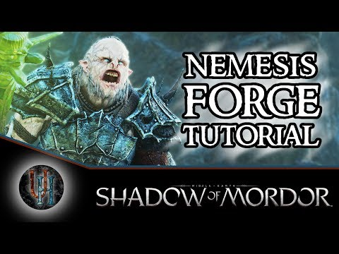 Middle-Earth: Shadow of Mordor - Nemesis Forge Tutorial