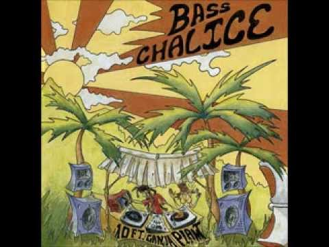 10 Ft. Ganja Plant - Bass Chalice (Full Album) HD