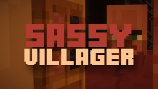 If Villagers Were More Sassy! (60fps Minecraft Machinima)