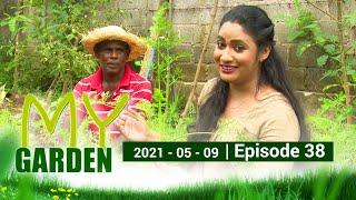 My Garden | Episode 38 | 09 - 05 - 2021 | Siyatha TV