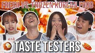 FRESH VS. FROZEN KOREAN FOOD | Taste Testers | EP 78