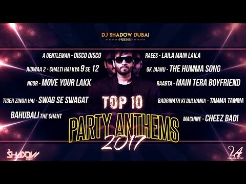 Top 10 Bollywood Party Anthems 2017 | Audio Jukebox | DJ Shadow Dubai