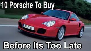 10 Porsche Cars you need to buy before its too late vlog