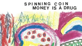 Spinning Coin Money Is A Drug Official Audio
