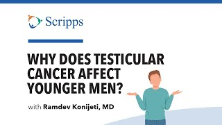 Testicular Cancer: Signs, Symptoms and Causes with Dr. Ramdev Konijeti | San Diego Health