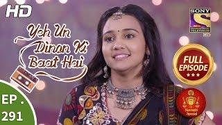 Yeh Un Dinon Ki Baat Hai - Ep 291 - Full Episode - 24th October, 2018