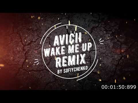 Avicii Wake Me Up Remix By Sofiychenko