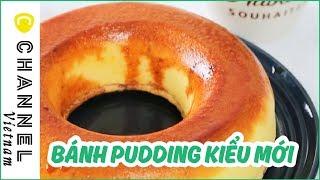 Bánh Pudding kiểu mới cực hấp dẫn