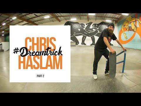 Chris Haslam's #DreamTrick - Part 2