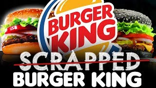 SCRAPPED Burger King