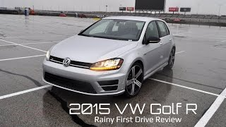 Rainy First Drive Review - 2015 Volkswagen Golf R