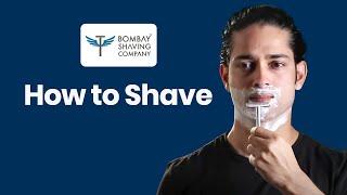 How to Shave Instructional Video | Bombay Shaving Company