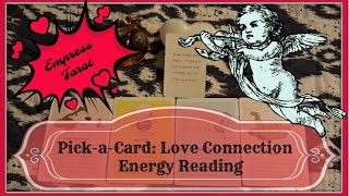 Pick-a-Card: Love Connection Energy Report