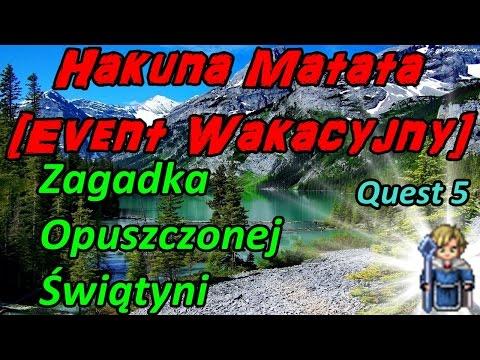 Quest 5 Zagadka Opuszczonej Świątyni  Event Hakuna Matata...
