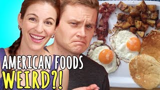 American Foods PEOPLE THINK ARE WEIRD