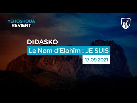 Le Nom d'Elohîm : JE SUIS - Didasko (17/09/21)