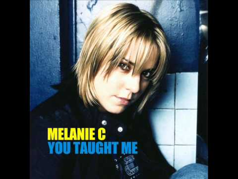 Melanie C - You Taught Me