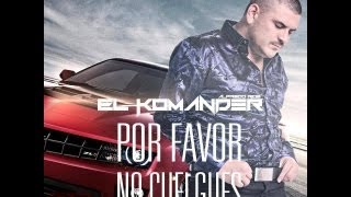 El Komander..Por favor no cuelgues-(Vídeo) Estudio 2013