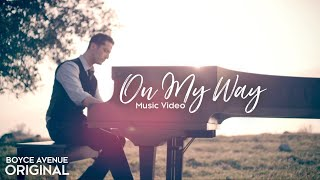Boyce Avenue - On My Way (Official Music Video) on iTunes & Spotify
